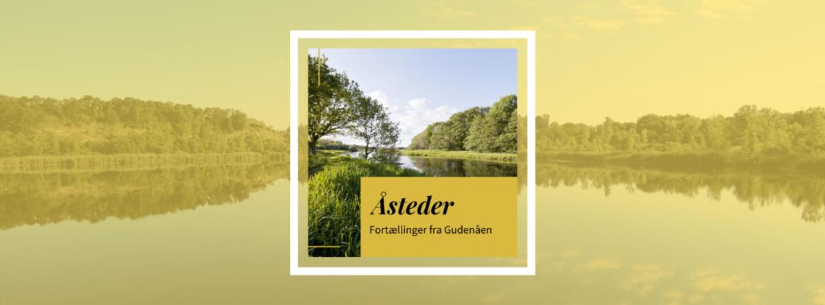 Billede af Gudenåen og podcasten Åsteder