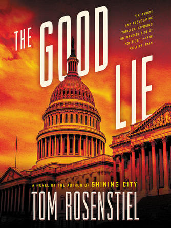 Tom Rosenstiel: The good lie : A Novel