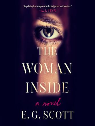 E. G. Scott: The woman inside : A Novel
