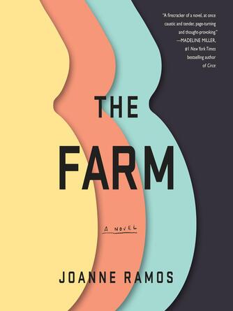 Joanne Ramos: The farm : A Novel