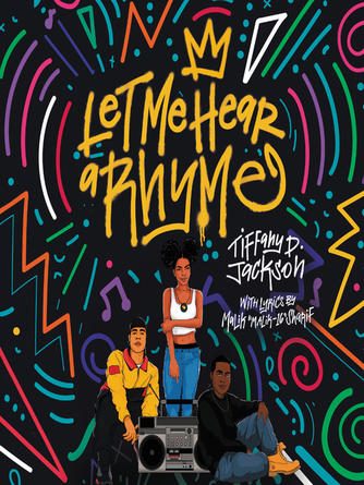 Tiffany D. Jackson: Let me hear a rhyme