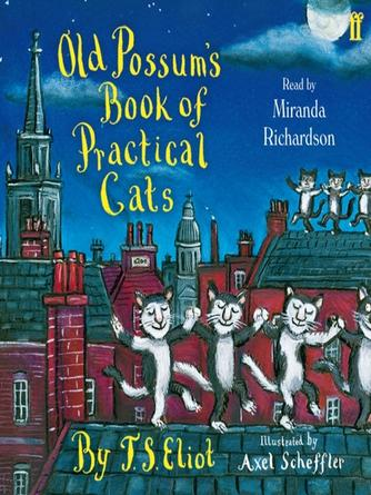 T. S. Eliot: Old possum's book of practical cats