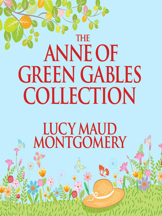 L. M. Montgomery: The anne of green gables collection : Anne Shirley Books 1-6 and Avonlea Short Stories