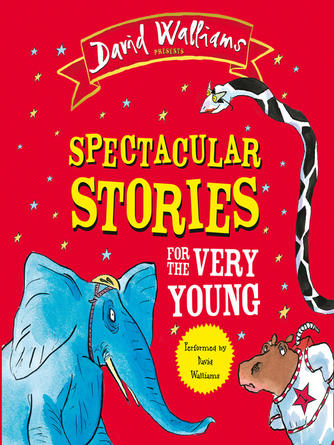 David Walliams: Spectacular stories for the very young : Four Hilarious Stories!