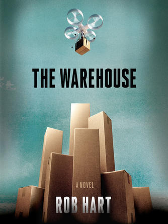 Rob Hart: The warehouse : A novel