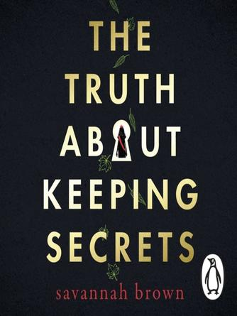 Savannah Brown: The truth about keeping secrets