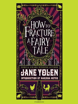 Jane Yolen: How to fracture a fairy tale