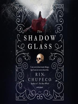 Rin Chupeco: The shadow glass : Bone Witch Series, Book 3