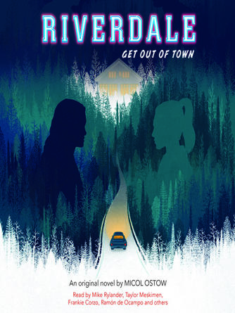 Micol Ostow: Get out of town : Riverdale series, book 2