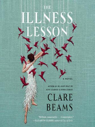 Clare Beams: The illness lesson : A novel