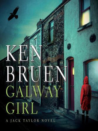 Ken Bruen: Galway girl : Jack taylor series, book 15