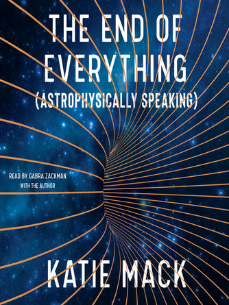 Katie Mack: The end of everything : (astrophysically speaking)