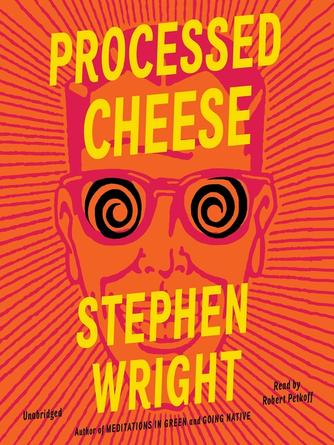 Stephen Wright: Processed cheese : A novel