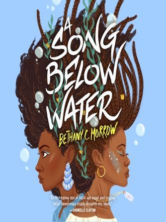 Bethany C. Morrow: A song below water : A novel