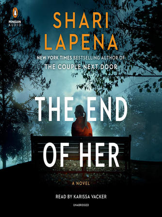 Shari Lapena: The end of her : A novel