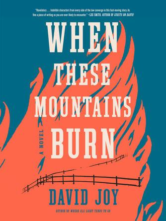 David Joy: When these mountains burn