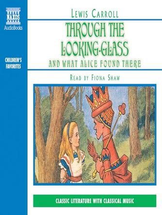 Lewis Carroll: Through the looking glass and what alice found there : Alice Series, Book 2