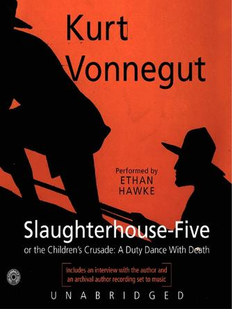 Kurt Vonnegut: Slaughterhouse-five : or, The Children's Crusade: A Duty-Dance with Death