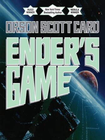 Orson Scott Card: Ender's game : Ender Wiggin Series, Book 1