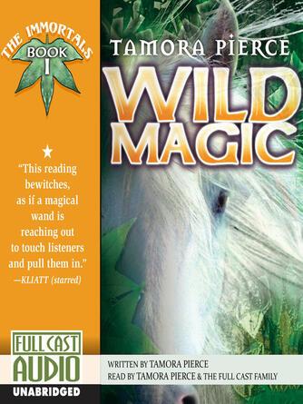 Tamora Pierce: Wild magic : Tortall: The Immortals Series, Book 1