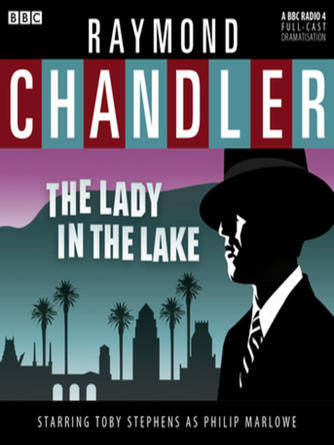 Raymond Chandler: The lady in the lake : Phillip Marlowe Series, Book 4