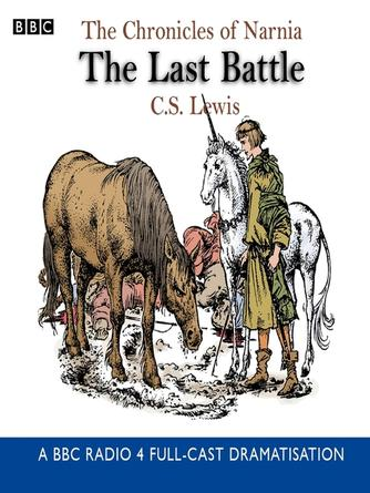 C. S. Lewis: The last battle : The Chronicles of Narnia, Book 7