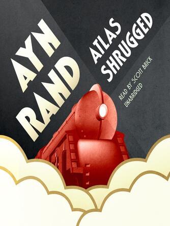 Ayn Rand: Atlas shrugged