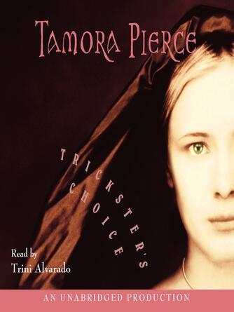 Tamora Pierce: Trickster's choice : Tortall: Daughter of the Lioness Series, Book 1