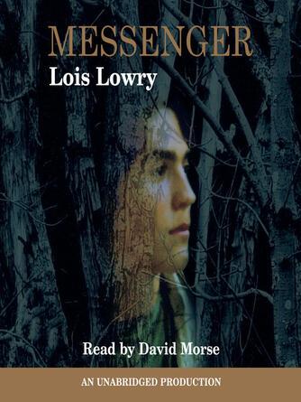 Lois Lowry: Messenger : The giver quartet, book 3