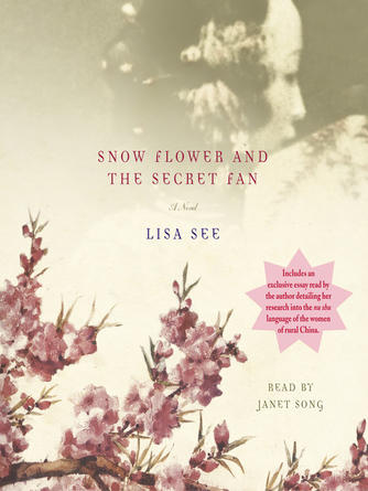Lisa See: Snow flower and the secret fan : A Novel