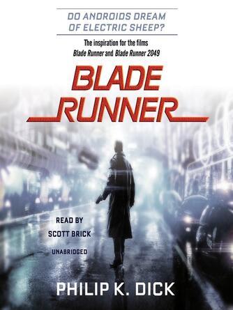 Philip K. Dick: Blade runner: based on the novel do androids dream of electric sheep? : Blade Runner Series, Book 1
