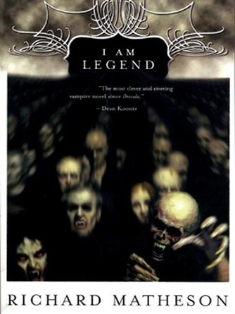 Richard Matheson: I am legend and other stories
