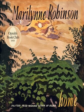Marilynne Robinson: Home : Gilead Series, Book 2