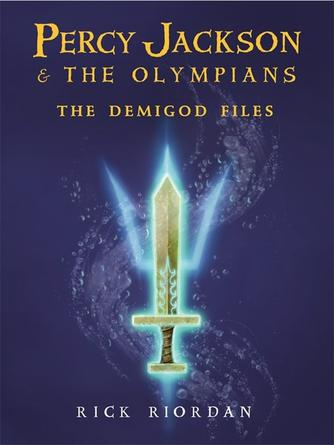 Rick Riordan: The demigod files : Percy Jackson and the Olympians Series, Book 4.5