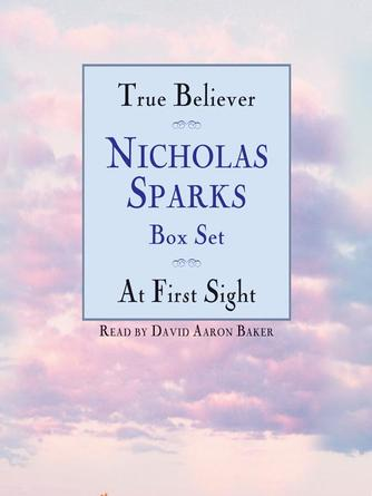 Nicholas Sparks: True believer/at first sight box set : Featuring the Unabridged Recordings of True Believer and At First Sight