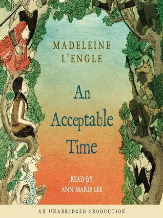 Madeleine L'Engle: An acceptable time : Time quartet, book 5