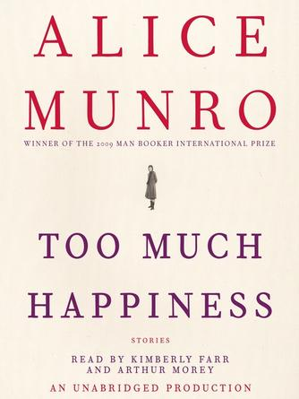 Alice Munro: Too much happiness : Stories