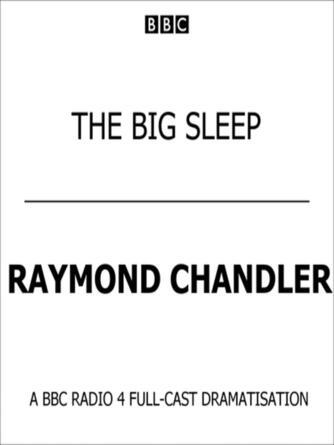 Raymond Chandler: The big sleep : Philip Marlowe Series, Book 1