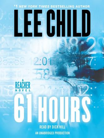 Lee Child: 61 hours : Jack reacher series, book 14