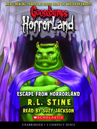 R. L. Stine: Escape from horrorland : Goosebumps HorrorLand Series, Book 11