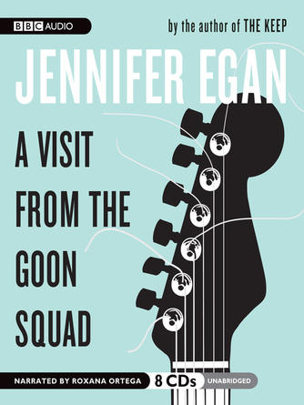Jennifer Egan: A visit from the goon squad