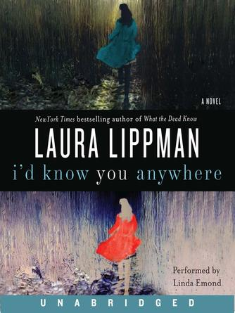 Laura Lippman: I'd know you anywhere : A Novel