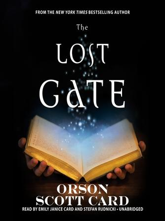 Orson Scott Card: The lost gate : Mither Mages Series, Book 1