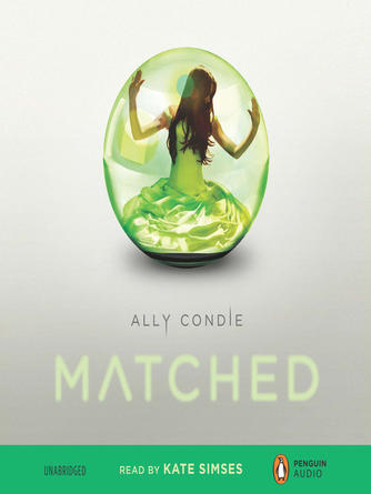 Ally Condie: Matched : Matched Trilogy, Book 1