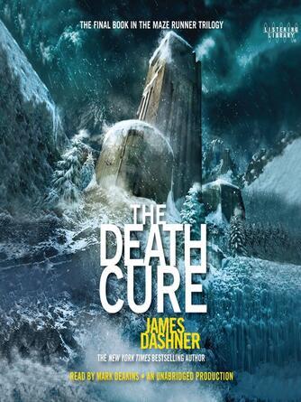 James Dashner: The death cure : The Maze Runner Trilogy, Book 3