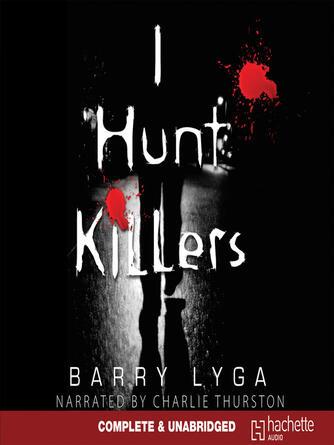 Barry Lyga: I hunt killers : Jasper Dent Series, Book 1