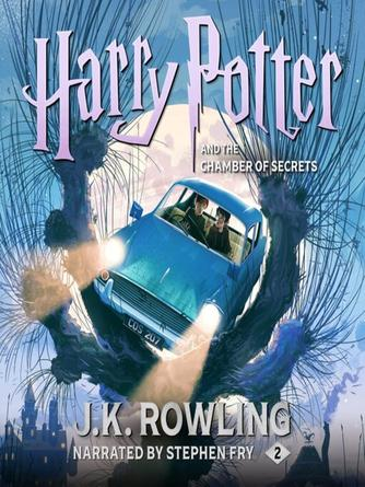 J. K. Rowling: Harry potter and the chamber of secrets : Harry Potter Series, Book 2