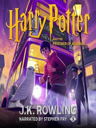 J. K. Rowling: Harry potter and the prisoner of azkaban : Harry Potter Series, Book 3