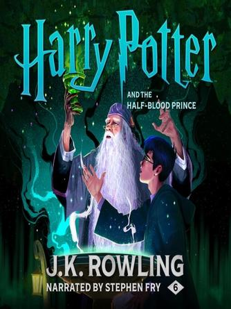 J. K. Rowling: Harry potter and the half-blood prince : Harry Potter Series, Book 6