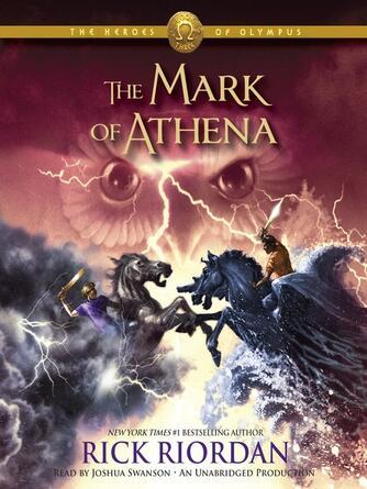 Rick Riordan: The mark of athena : The Heroes of Olympus Series, Book 3